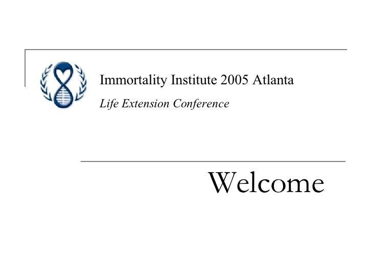 Immortality Institute 2005 Atlanta