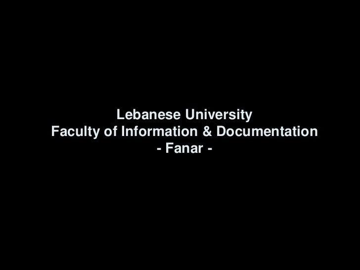Lebanese UniversityFaculty of Information & Documentation- Fanar - <br />