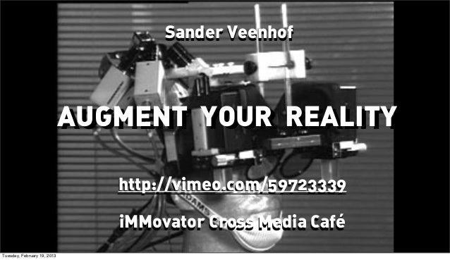 Sander Veenhof                             AUGMENT YOUR REALITY                             AUGMENT YOUR REALITY          ...