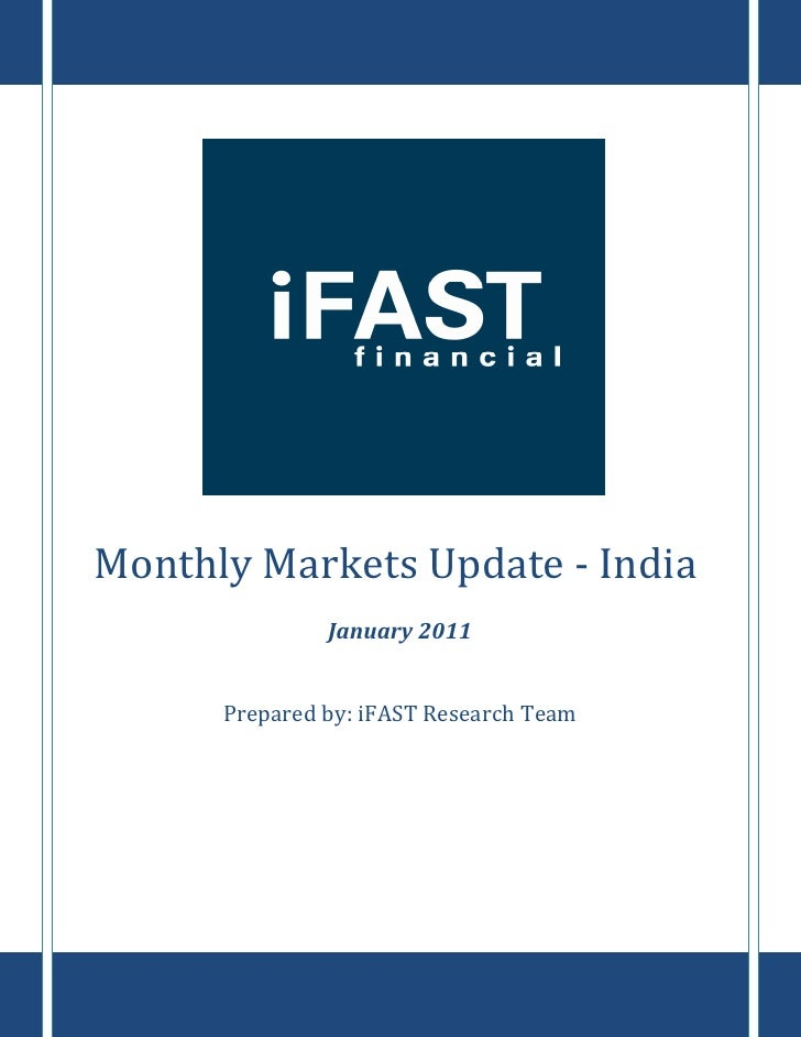 `     Monthly Markets Update - India                January 2011         Prepared by: iFAST Research Team
