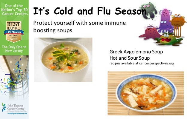It's Cold and Flu SeasonProtect	  yourself	  with	  some	  immune	  boos3ng	  soups	                                      ...