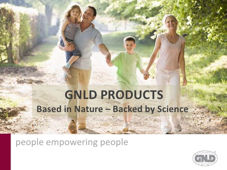 GNLD PRODUCTS<br />Based in Nature – Backed by Science<br />people empowering people<br />