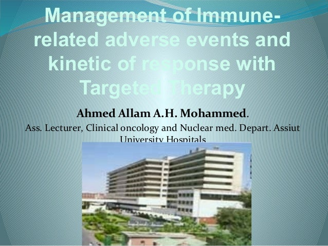 Management of Immune- related adverse events and   kinetic of response with      Targeted Therapy           Ahmed Allam A....
