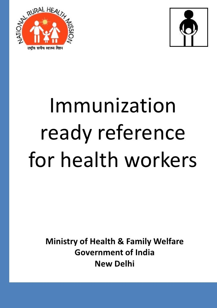 Immunization ready referencefor health workers Ministry of Health & Family Welfare        Government of India             ...