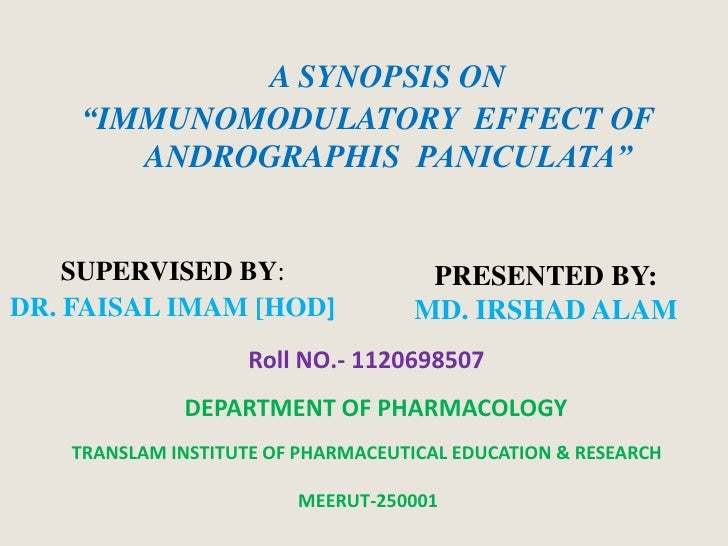 "A SYNOPSIS ON    ""IMMUNOMODULATORY EFFECT OF       ANDROGRAPHIS PANICULATA""    SUPERVISED BY:                   PRESENTED ..."