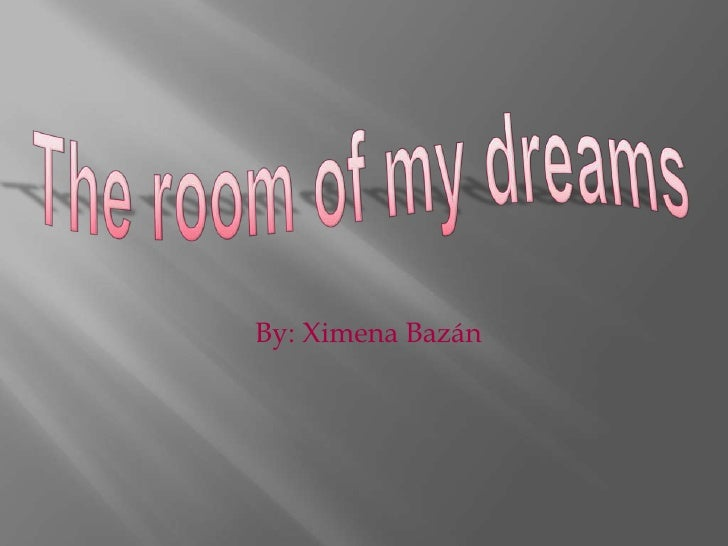 In the room of my dreams ximena bazan