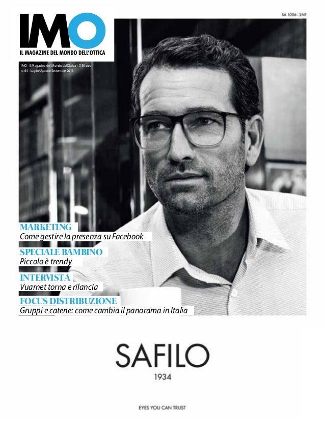 IMO - Il Magazine del Mondo dellOttica - 7,50 euro ' n. 64 - Luglio/Agosto/Settembre 2013  MARKETING Come gestire la prese...