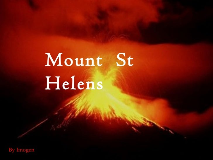 Mount  St Helens By Imogen