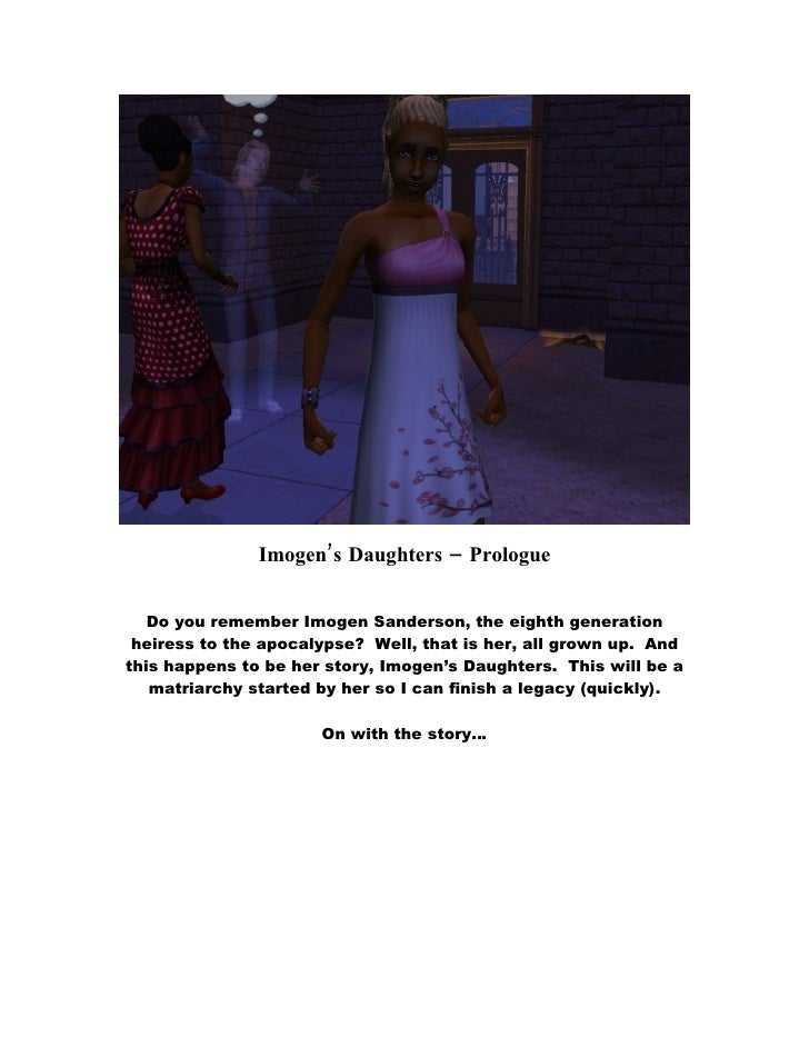 Imogen's Daughters – Prologue      Do you remember Imogen Sanderson, the eighth generation  heiress to the apocalypse? Wel...