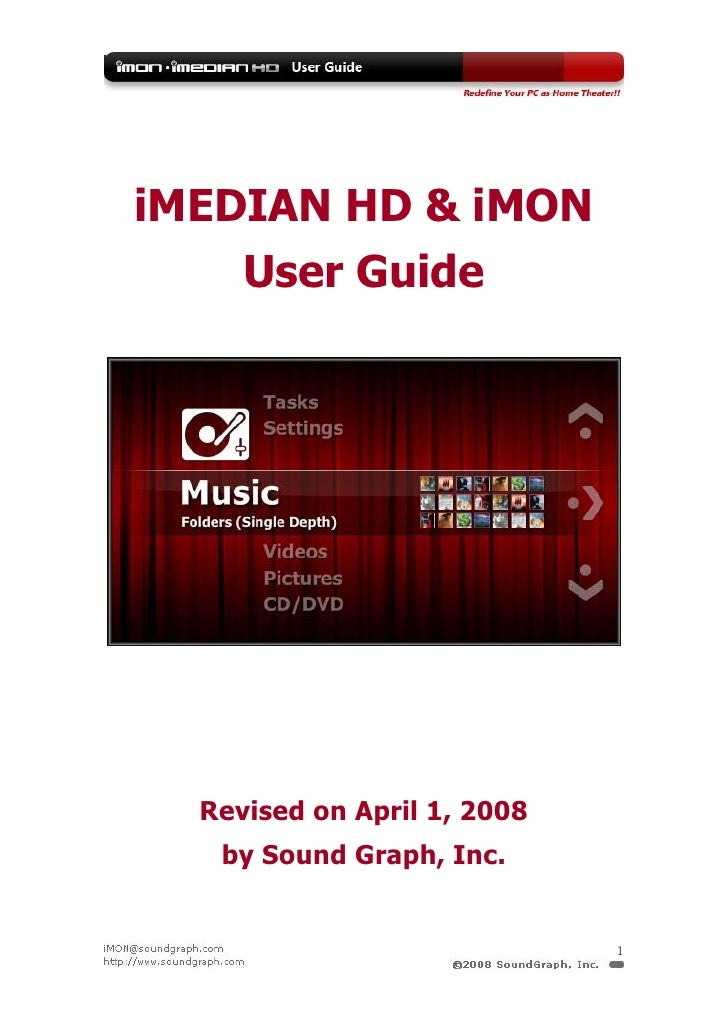 iMEDIAN HD & iMON     User Guide       Revised on April 1, 2008    by Sound Graph, Inc.                                1