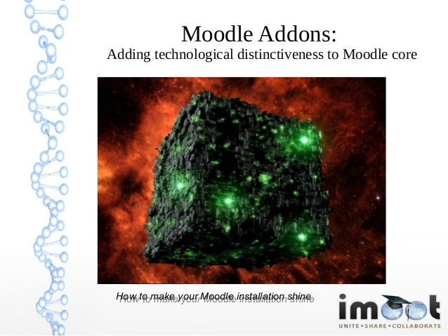 iMoot 2013: Moodle Addons - Adding technological distinctiveness to Moodle core