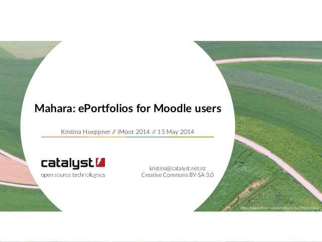 """Mahara: ePortfolios for Moodle users  Kristina Hoeppner // iMoot 2014 // 15 May 2014 h""""p://www.flickr.com/ph..."""