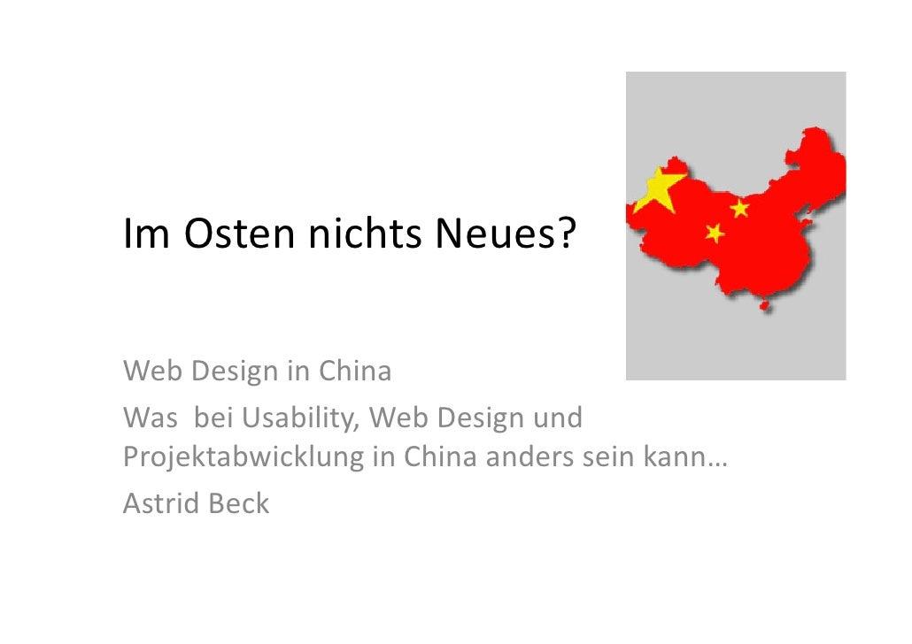 Im Osten nichts Neues?  Web Design in China Was bei Usability, Web Design und Projektabwicklung in China anders sein kann…...