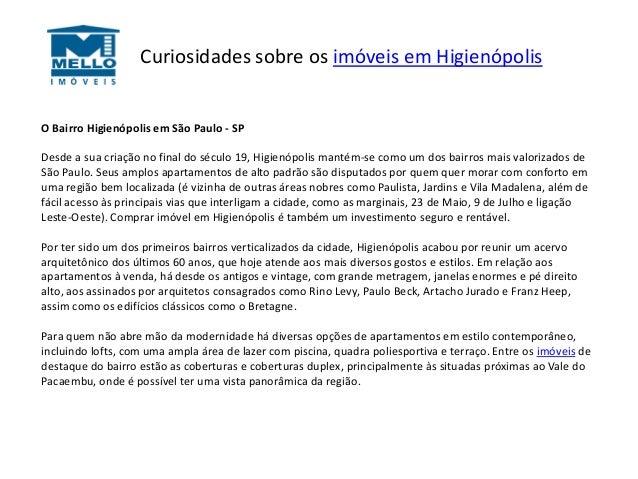 Curiosidades sobre os imóveis em Higienópolis  O Bairro Higienópolis em São Paulo - SP Desde a sua criação no final do séc...