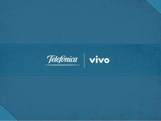 TELEFÔNICA | VIVO  › › › › ›  XX milhões de clientes XX milhões de chamadas (Call Center) XX milhões de faturas emitidas X...