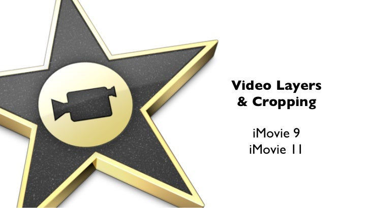Video Layers & Cropping   iMovie 9  iMovie 11