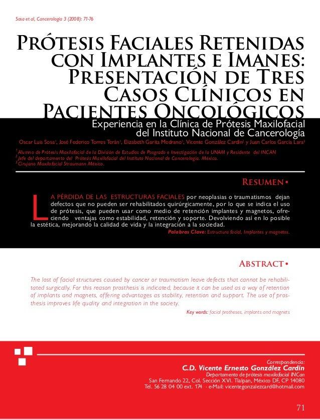 Sosa et al, Cancerología 3 (2008): 71-76  Prótesis Faciales Retenidas con Implantes e Imanes: Presentación de Tres Casos C...