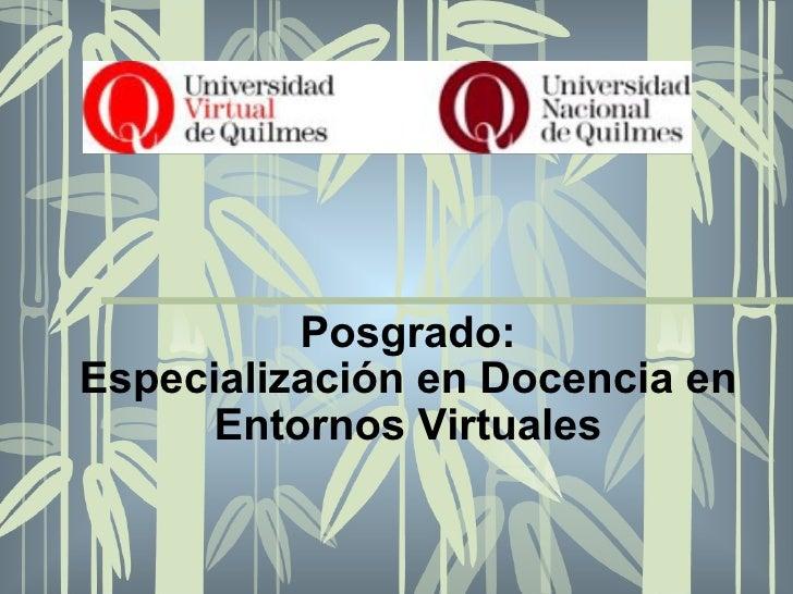 Posgrado: Especialización en Docencia en Entornos Virtuales