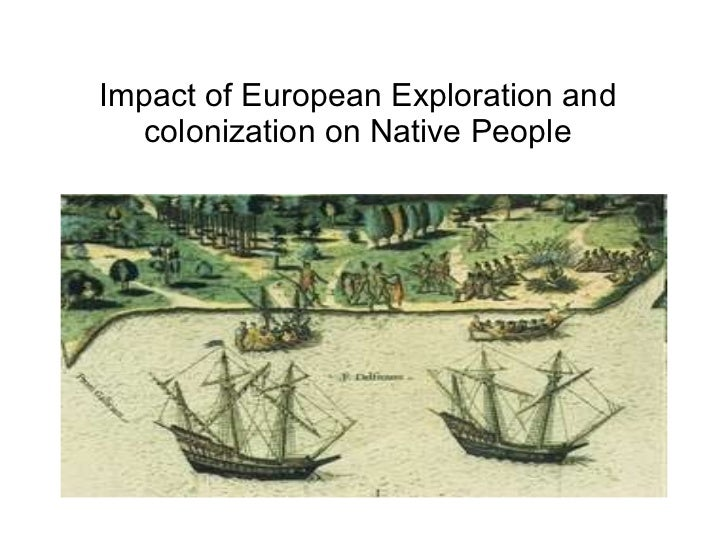 Impact of European Exploration and colonization on Native People