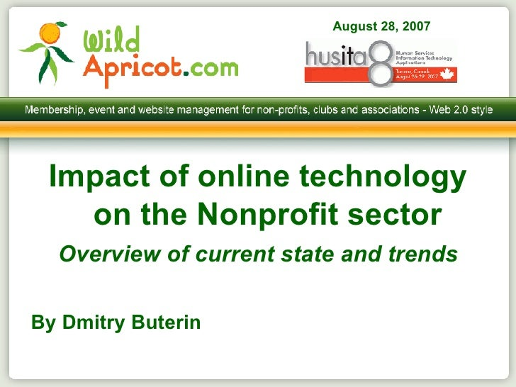 <ul><li>Impact of online technology on the Nonprofit sector </li></ul><ul><li>Overview of current state and trends </li></...