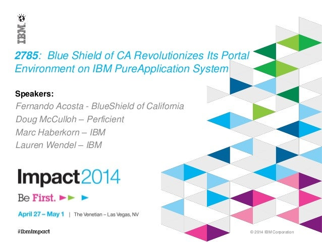 Blue Shield of CA Revolutionizes its Portal Environment on IBM PureApplication System