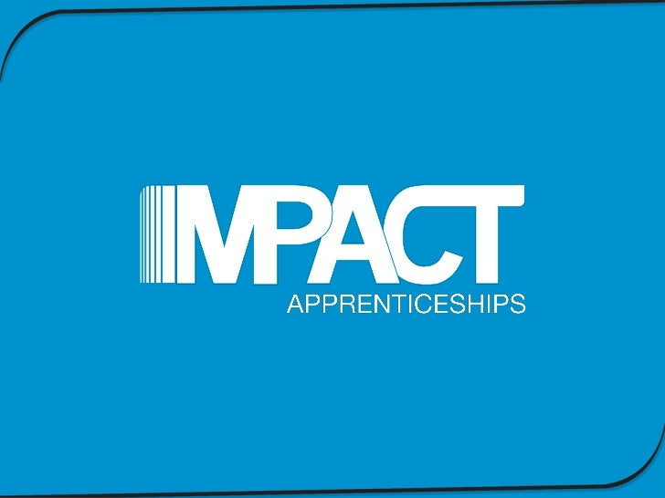 About UsIMPACT Apprenticeships is a joint venture company and partnershipof MEGT (UK) Limited, a subsidiary of MEGT (Austr...
