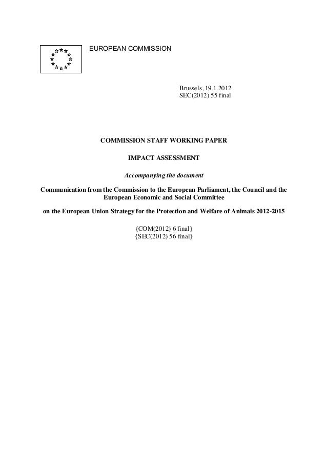 EUROPEAN COMMISSION  Brussels, 19.1.2012 SEC(2012) 55 final  COMMISSION STAFF WORKING PAPER IMPACT ASSESSMENT Accompanying...