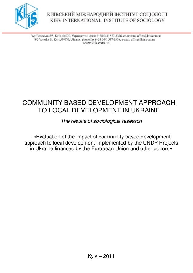 COMMUNITY BASED DEVELOPMENT APPROACHTO LOCAL DEVELOPMENT IN UKRAINEThe results of sociological research«Evaluation of the ...