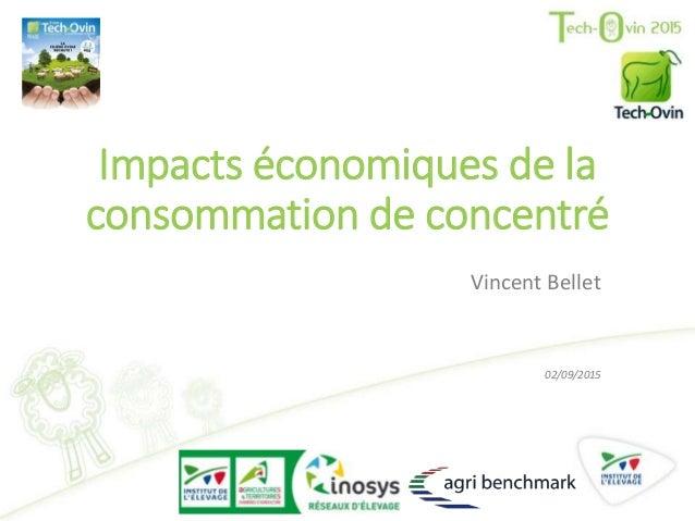 Impacts économiques de la consommation de concentré Vincent Bellet 02/09/2015