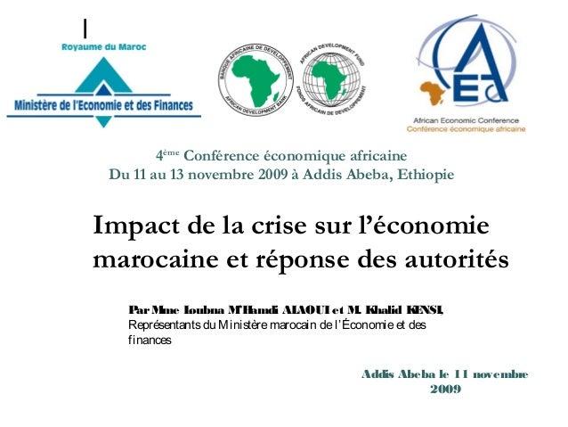 Impact de la crise sur l'économie marocaine et réponse des autorités ParMme Loubna M'Hamdi ALAOUIet M. Khalid KENSI, Repré...