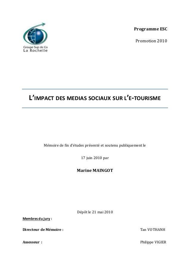 Programme ESC Promotion 2010 L'IMPACT DES MEDIAS SOCIAUX SUR L'E-TOURISME Mémoire de fin d'études présenté et soutenu publ...