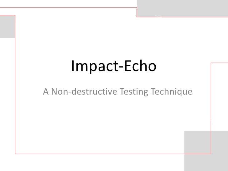 Impact-EchoA Non-destructive Testing Technique