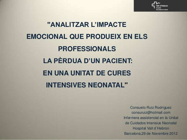 """""""ANALITZAR L'IMPACTEEMOCIONAL QUE PRODUEIX EN ELS       PROFESSIONALS   LA PÈRDUA D'UN PACIENT:   EN UNA UNITAT DE CURES  ..."""