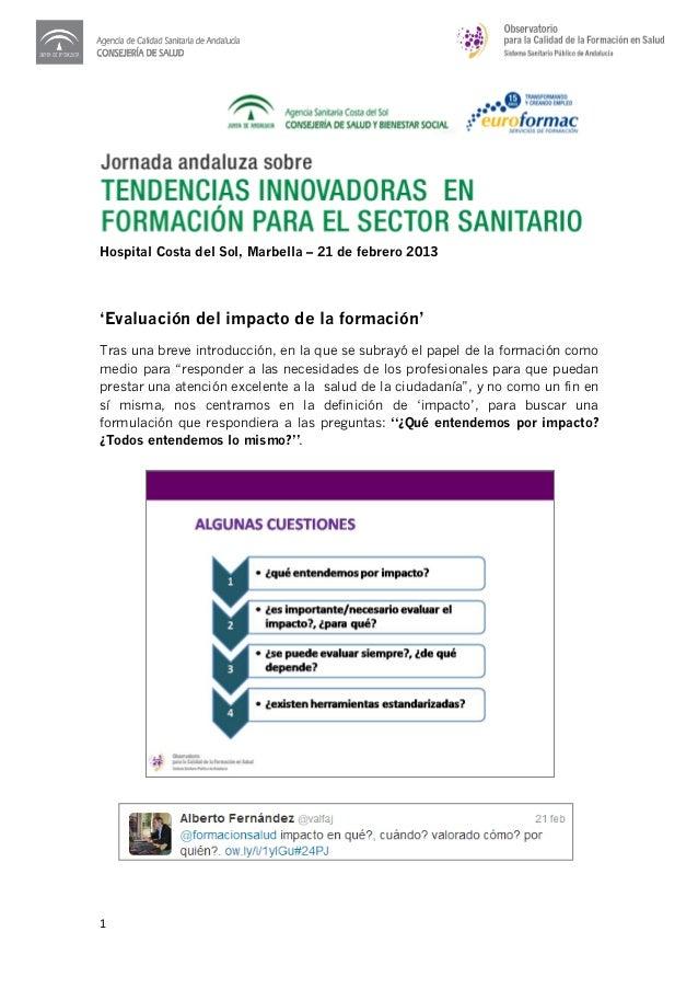 Hospital Costa del Sol, Marbella – 21 de febrero 2013'Evaluación del impacto de la formación'Tras una breve introducción, ...