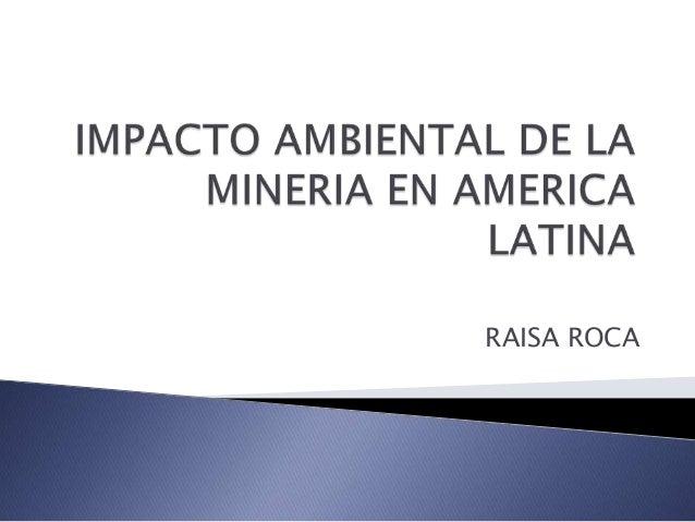 impacto ambiental en la mineria: