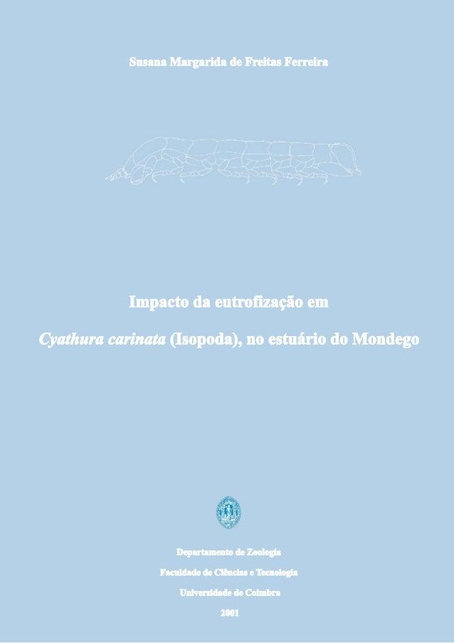 Susana Margarida de Freitas Ferreira Impacto da eutrofização em Cyathura carinata (Isopoda), no estuário do Mondego Disser...