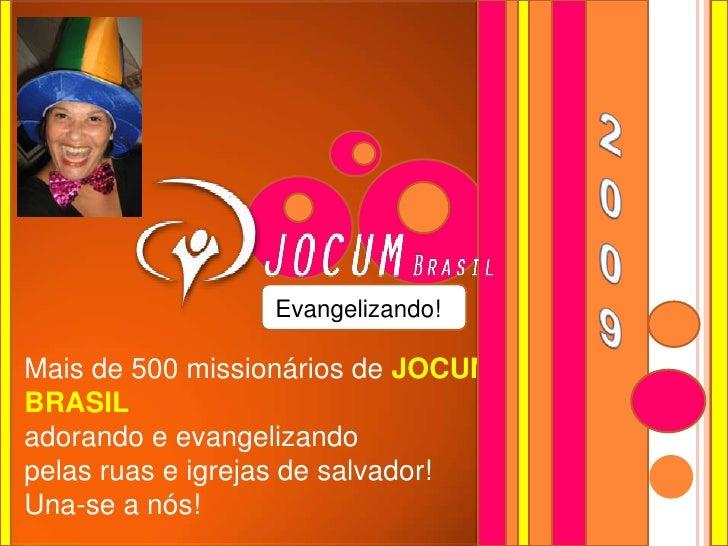 Evangelizando!  Mais de 500 missionários de JOCUM BRASIL adorando e evangelizando pelas ruas e igrejas de salvador! Una-se...