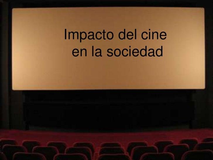 Impacto del cine en la sociedad