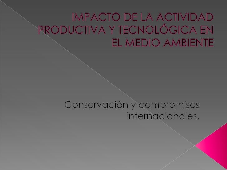    El trabajo es la actividad productiva    que consiste en la manipulación y    modificación intencionada de la    natur...