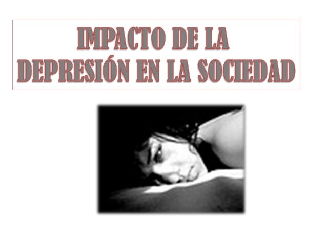 Impacto de la depresion en la sociedad