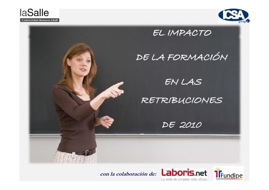EL IMPACTO                DE LA FORMACIÓN                            EN LAS                 RETRIBUCIONES                 ...