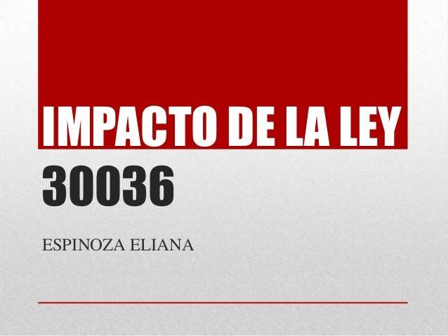 IMPACTO DE LA LEY 30036 ESPINOZA ELIANA