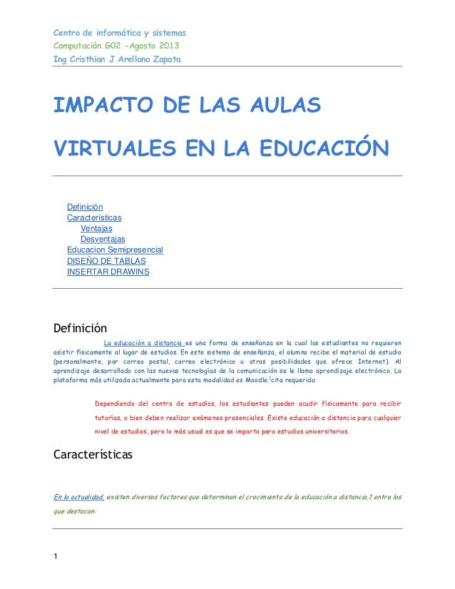 Centro de informática y sistemas Computación G02 -Agosto 2013 Ing Cristhian J Arellano Zapata 1 IMPACTO DE LAS AULAS VIRTU...