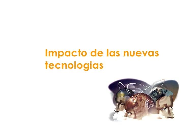 Impacto de las nuevas tecnologias
