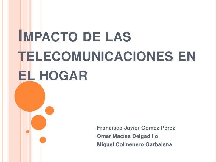 Impacto de las telecomunicaciones en el hogar