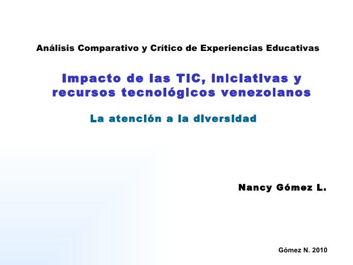 Análisis Comparativo y Crítico de Experiencias Educativas Impacto de las TIC, iniciativas y recursos tecnológicos venezola...