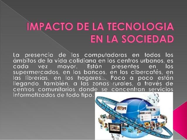  De todas formas algunos indicios nos llevan a apuntar que los impactos de estas nuevas tecnología serán de tal manera, q...