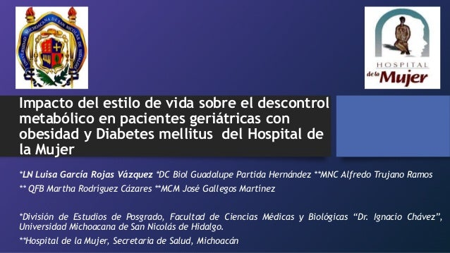 Impacto del estilo de vida sobre el descontrol  metabólico en pacientes geriátricas con  obesidad y Diabetes mellitus del ...