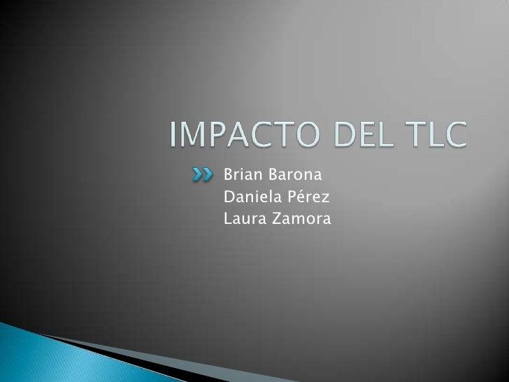 Brian BaronaDaniela PérezLaura Zamora