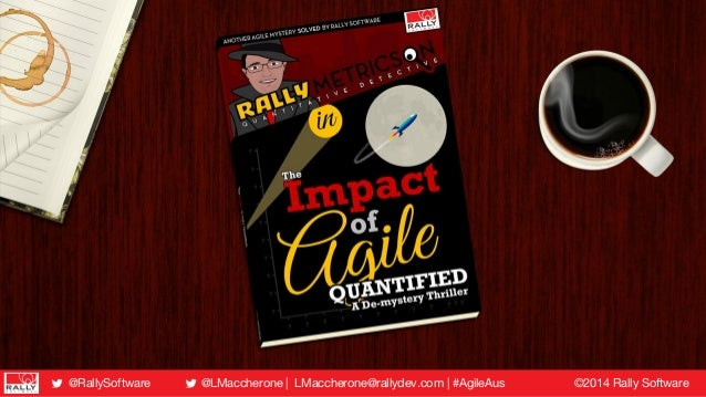 The Impact of Agile Quantified - Agile Australia 2014